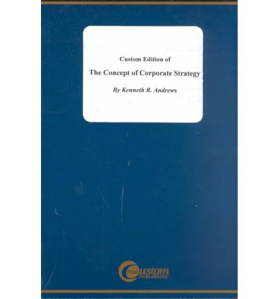 The concept of corporate strategy kenneth andrews pdf